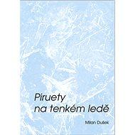 Piruety na tenkém ledě - E-kniha