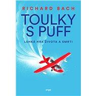 Toulky s Puff. Lehká hra života a smrti - Richard Bach