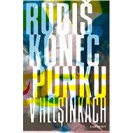 Konec punku v Helsinkách - Jaroslav Rudiš
