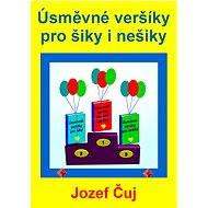 Úsměvné veršíky pro šiky i nešiky - Elektronická kniha