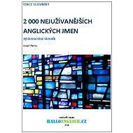 2 000 nejužívanějších anglických jmen - Elektronická kniha