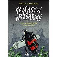 Tajemství Hrobaříků - Elektronická kniha  - Pavla Horáková, 266 stran