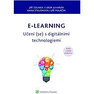 E-learning – Učení (se) s digitálními technologiemi - Jiří Zounek,