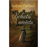 Bohatá nevěsta - Barbara Cartland