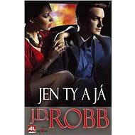 Jen ty a já - J. D. Robb