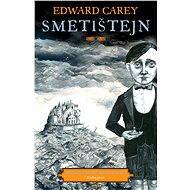 Smetištejn - Elektronická kniha  - Edward Carey, 339 stran