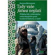 Tady vaše fatwa neplatí - Elektronická kniha - Karima Bennoune