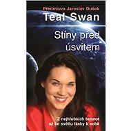 Stíny před úsvitem - Teal Swan