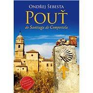 Pouť do Santiaga de Compostela - Elektronická kniha