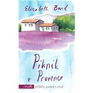 Piknik v Provence - Elektronická kniha - Elizabeth Bard