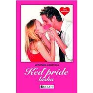 Srdcu nerozkážeš - Keď príde láska - Elektronická kniha