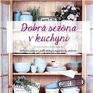 Dobrá sezóna v kuchyni - Elektronická kniha