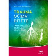 Trauma očima dítěte - Elektronická kniha