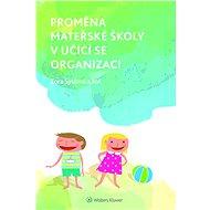 Proměna mateřské školy v učící se organizaci - Elektronická kniha