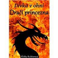 Dívka v ohni - Eliška Richterová