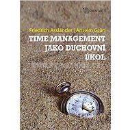 Time management jako duchovní úkol - Anselm Grün, Friedrich Assländer