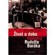 Život a doba ministra Rudolfa Baráka  - Elektronická kniha