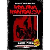 Krajina kanibalov - Mark E.Pocha