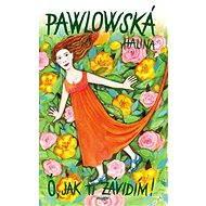 Ó, jak ti závidím - Halina Pawlowská