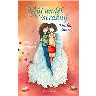 Můj anděl strážný: Druhá šance - Bohumila Becerra- Gablasová, Victoria Schwabová