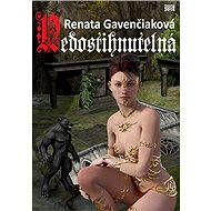 Nedostihnutelná - Renata Gavenčiaková