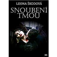 Snoubení tmou - Leona Škodová