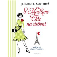 S Madame Chic na úrovni - Elektronická kniha