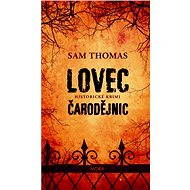 Lovec čarodějnic - Sam Thomas, 296 stran