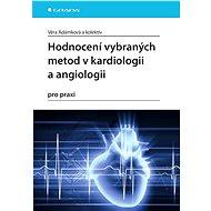 Hodnocení vybraných metod v kardiologii a angiologii pro praxi - Elektronická kniha