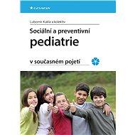 Sociální a preventivní pediatrie v současném pojetí - Elektronická kniha