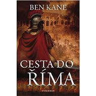 Cesta do Říma - Ben Kane