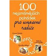 100 nejznámějších pohádek pro unavené rodiče - Elektronická kniha