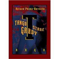 Tango staré gardy - Arturo Pérez-Reverte, 421 stran
