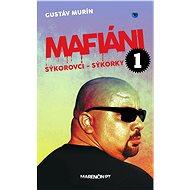 Mafiáni 1 – Sýkorovci – sýkorky (SK) - Elektronická kniha