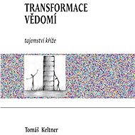 Transformace vědomí - Tomáš Keltner