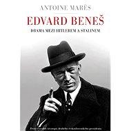 Edvard Beneš - Drama mezi Hitlerem a Stalinem - Elektronická kniha