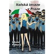 Italská invaze v Praze - Elektronická kniha