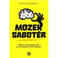 Mozek sabotér - Dean Burnett