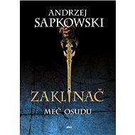 Zaklínač II Meč osudu (SK) - Andrzej Sapkowski