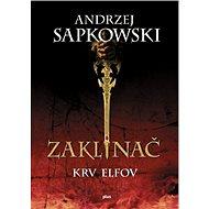 Zaklínač III Krv elfov (SK) - Andrzej Sapkowski