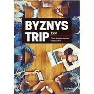 Byznys trip - E-kniha
