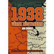 1938 Věrni zůstaneme - Elektronická kniha