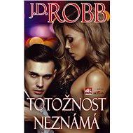 Totožnost neznámá - Elektronická kniha -  J. D. Robb