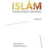 Islám a budoucnost tolerance - Sam Harris, Mádžid Nawáz