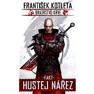 Bratrstvo krve 2 - Fakt hustej nářez - František Kotleta