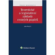 Teoretické a legislativní základy cenných papírů - Elektronická kniha