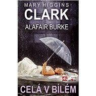 Celá v bílém - Elektronická kniha -  Mary Higgins Clarková
