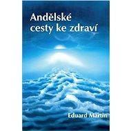 Andělské cesty ke zdraví - Elektronická kniha