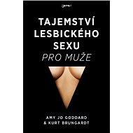Tajemství lesbického sexu pro muže - Amy Jo Goddard