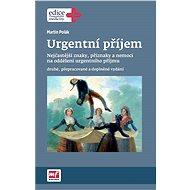 Urgentní příjem - druhé, přepracované a doplněné vydání - Elektronická kniha